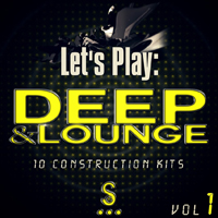 Let's Play: Deep & Lounge Vol.1 - Let the crowd unwind with these Deep Lounge construction kits