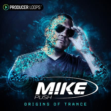 M.I.K.E Push: Origins of Trance - An enormous collection of standalone arps, pads, drums and leads