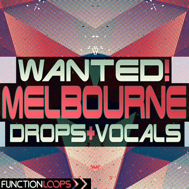 WANTED! Melbourne Drops & Vocals - Five enormous Construction Kits for Melbourne Bounce production