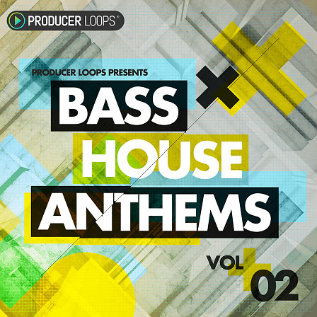 Bass House Anthems Vol 2 - These rip-roaring basslines & massive, impactful drums will fill the dancefloor
