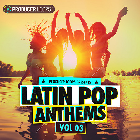 Latin Pop Anthems 3 - Sun-soaked Reggaeton Construction Kits
