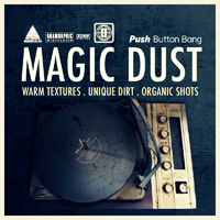 Magic Dust - Warm Textures, Unique Dirt, Organic Shots - A unique collection of real world audio textures and organic one shots