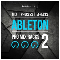 Ableton Pro Mix Racks 2  - An amazing collection of processing effect racks for your electronic music