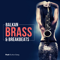 Balkan Brass & Breakbeats - A massive selection of balkan inspired saxophone melodies and drums