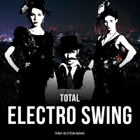 Total Electro Swing - A diverse collection of swing-era based audio source and electro mashups
