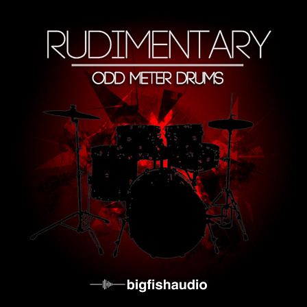 Rudimentary: Odd Meter Drums - 21 Odd-Meter Drum Sessions for the modern producer