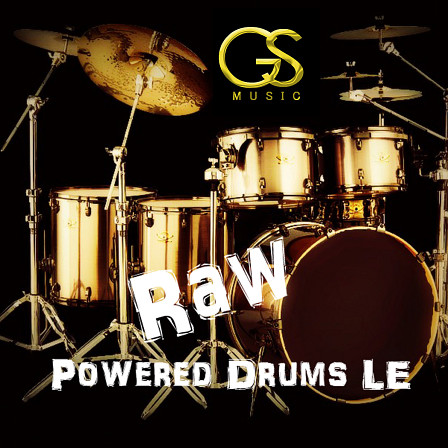 Raw Powered Drums LE - 3 raw powerful drum kits designed to give you the punch you're looking for