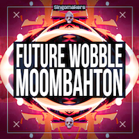 Future Wobble & Moombahton - 1.10 GB of loops, one shots, sampler patches and more