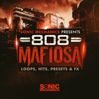 808 Mafiosa - Big 808 basses, snappy drum loops, blazing synths, sparkling FX and melodies