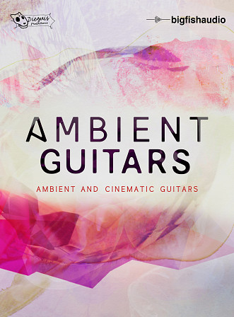 Ambient Guitars - Ambient and Cinematic Guitar Styles