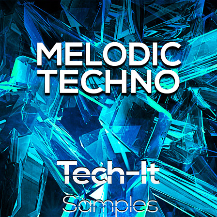 Melodic Techno - Over 1 GB of inspirational Melodic Techno Samples and construction kits