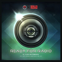 Ready For Radio - Modern, cutting edge, radio ready material to take your tracks to the next level