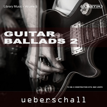Guitar Ballads 2 - Soulfully played pre-arranged song starters and ideas