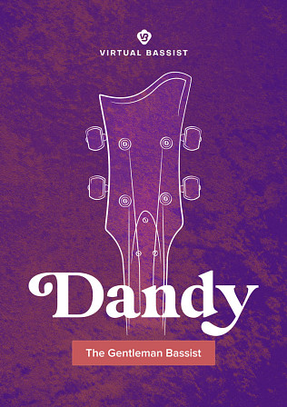 Dandy - Let the Gentleman Bassist Work Classy Charm Into Your Songs!