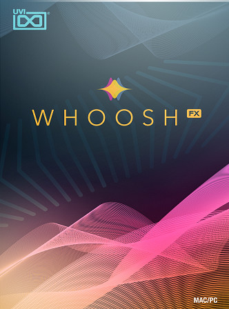 Whoosh FX - Create rich and dynamic cinematic sound effects for ads, films, games & more