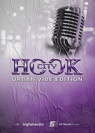 Hook City: Urban Vibe Edition - Urban construction kits complete with radio-ready vocal hooks