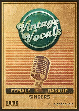 Vintage Vocals - Emulate the sounds of female background singers from the 60s and 70s