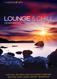 Lounge and Chill - Over 30 construction kits of laid-back, blissed out grooves