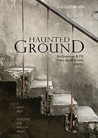 Haunted Ground - Ambience & FX from Abandoned Places, by Adam Pietruszko