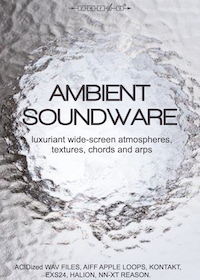 Ambient Soundware - 3.2GB collection of ambient atmospheres, pads, arps, textures and chords