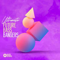 Ultimate Future Bass Bangers product image