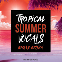 Planet Samples Tropical Summer Vocals Female Edition product image