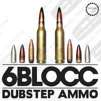 6Blocc - Dubstep Ammo product image