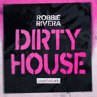 Robbie Rivera - Dirty House House Loops