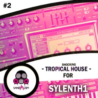 Shocking Tropical House For Sylenth1 Vol 2 product image