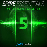 Spire Essentials Vol 5 - Melbourne Bounce & EDM product image